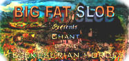 Big Fat Slob - Chant Of The Tesekuzurian Hordes