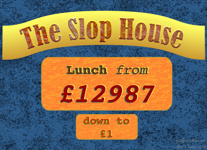 Slophouse Lunch advdert £1,2987 down to £1